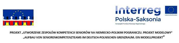 """""""Utworzenie Zespołów Kompetencji Seniorów na niemiecko-polskim pograniczu. Projekt modelowy"""""""